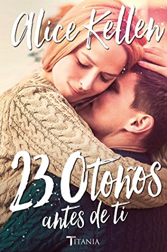 Libro estilo After: 23 otoños antes de ti, de Alice Kellen